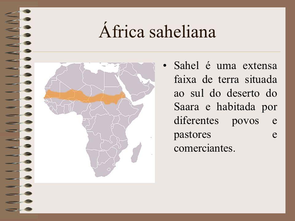África saheliana Sahel é uma extensa faixa de terra situada ao sul do deserto do Saara e habitada por diferentes povos e pastores e comerciantes.
