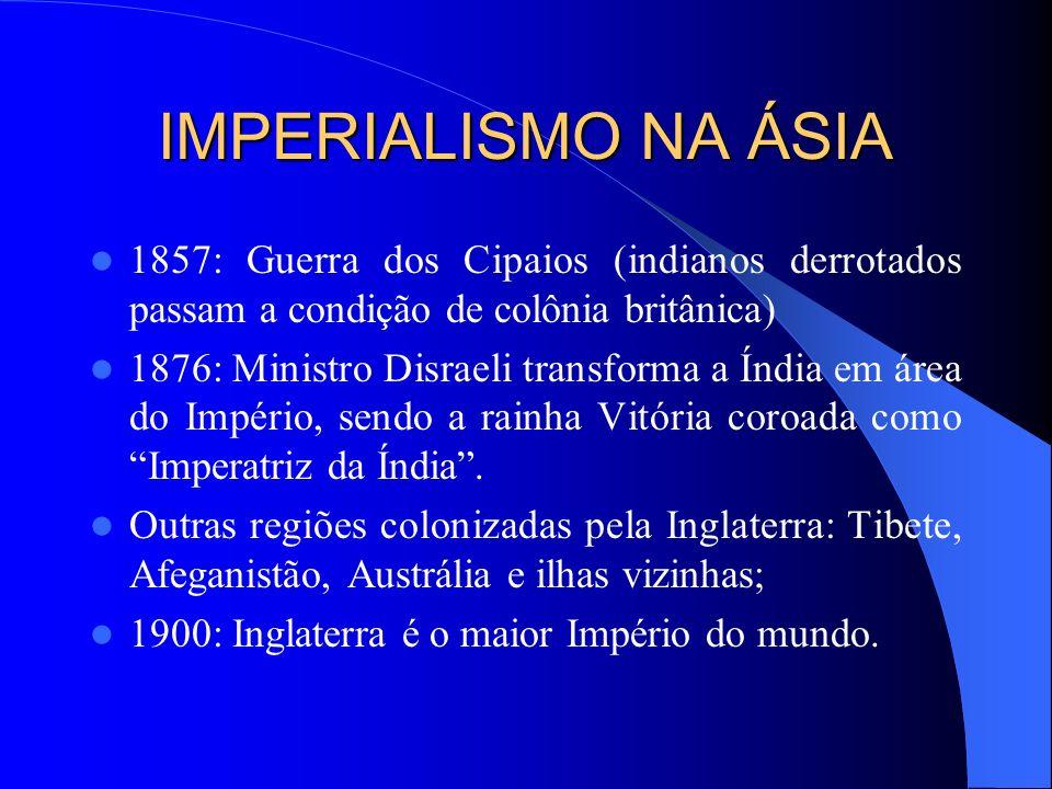 IMPERIALISMO NA ÁSIA ÍNDIA: – 1498: chegada dos portugueses com Vasco da Gama; – 1763: a vitória da Inglaterra na Guerra dos Sete Anos(1756/1763) resu