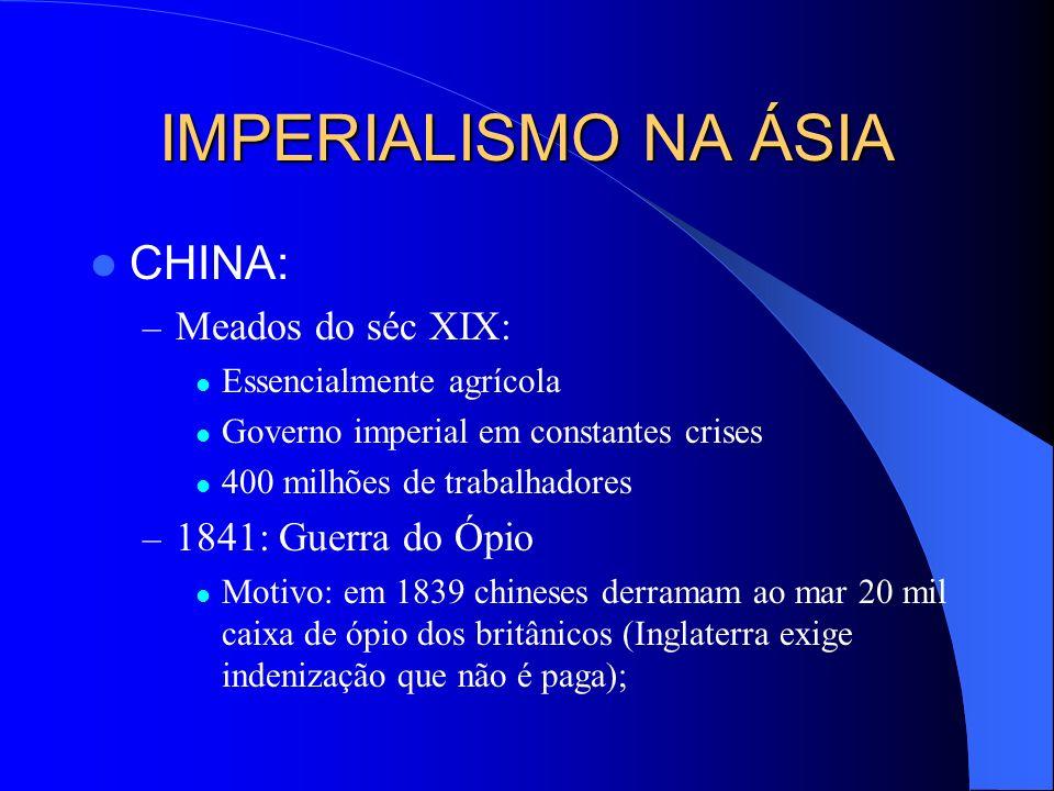 IMPERIALISMO NA ÁSIA – 1854: EUA força abertura dos portos japoneses ao comércio mundial: Estratégia: acordo com o clã do Xogunato (família Tokugawa)