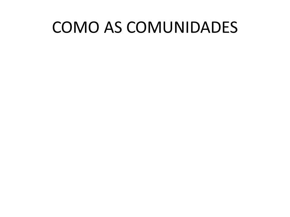 COMO AS COMUNIDADES