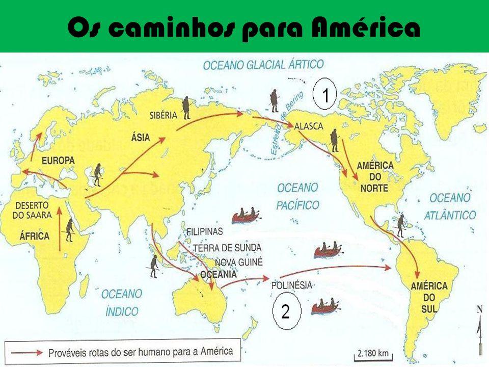 Os caminhos para América