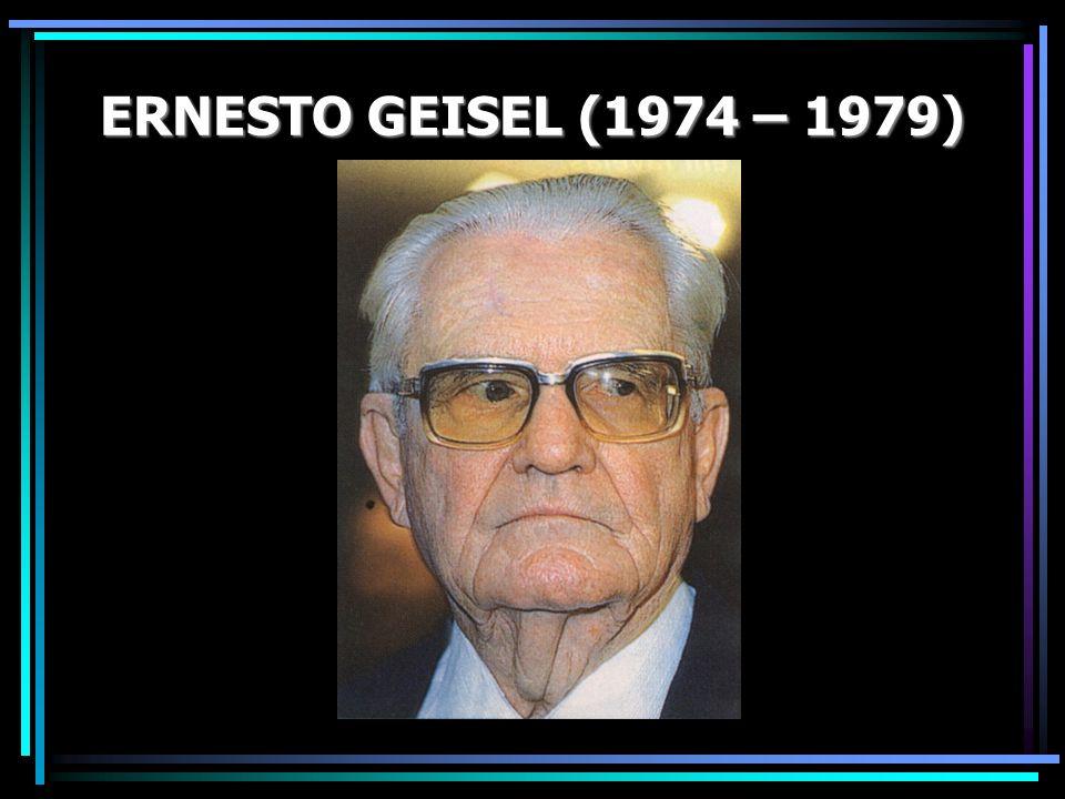 ERNESTO GEISEL (1974 – 1979)