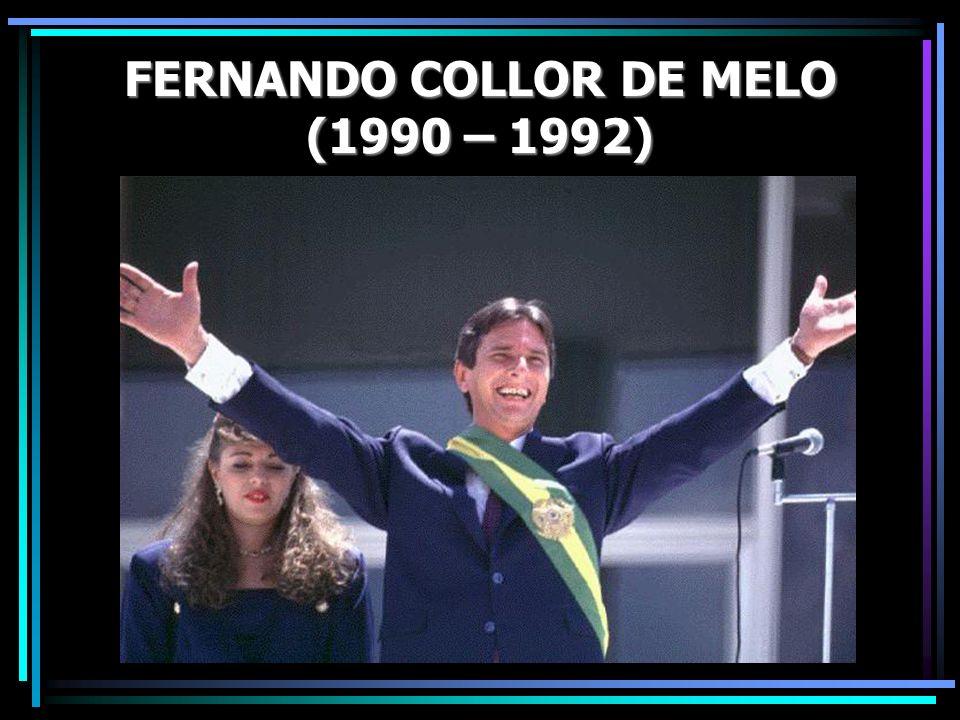FERNANDO COLLOR DE MELO (1990 – 1992)