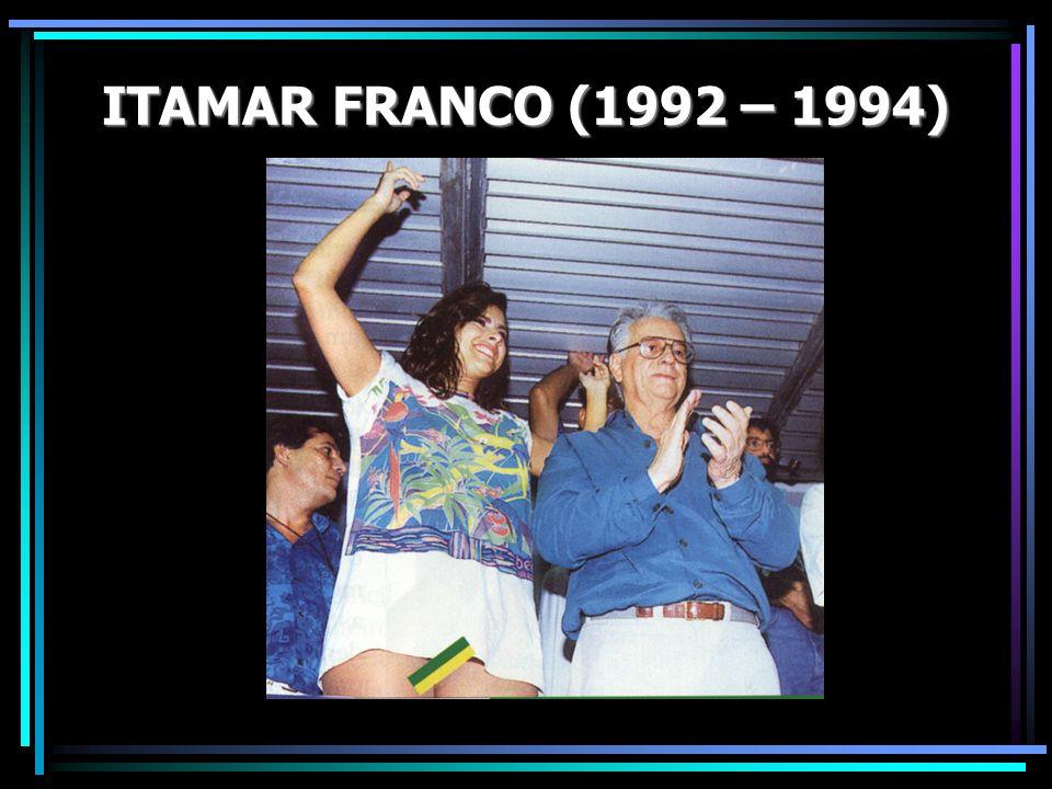 ITAMAR FRANCO (1992 – 1994)
