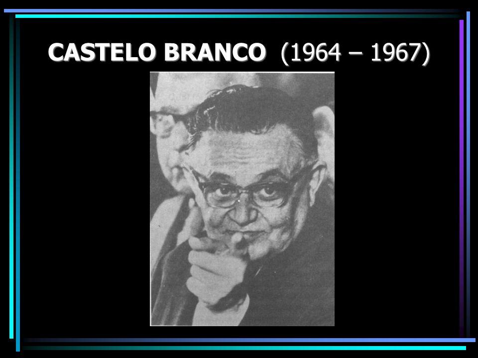 CASTELO BRANCO (1964 – 1967)