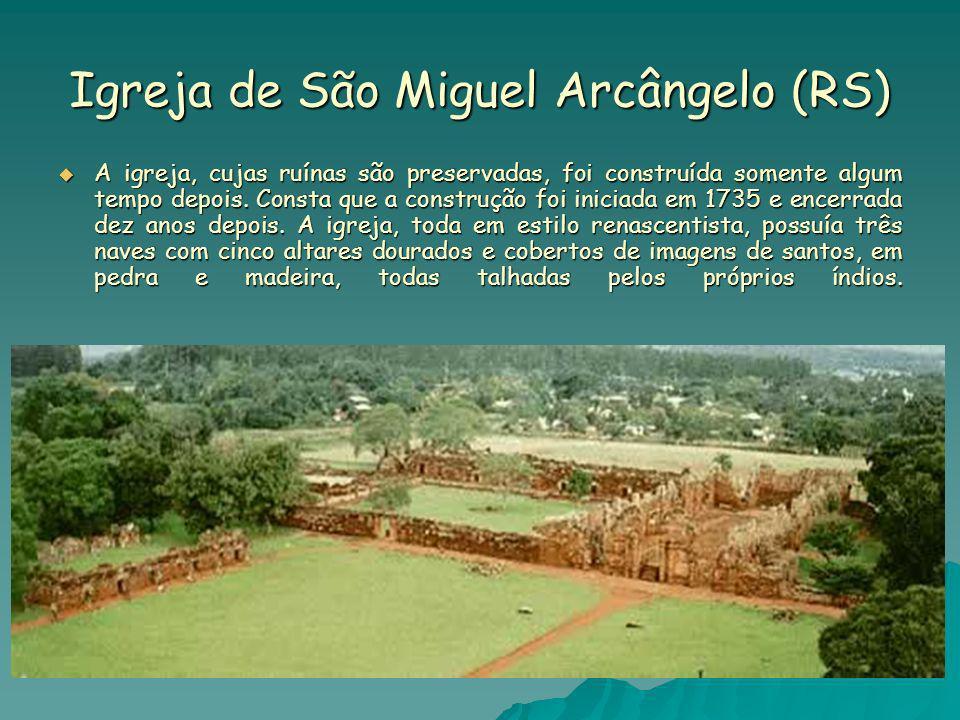 Igreja de São Miguel Arcângelo (RS) A igreja, cujas ruínas são preservadas, foi construída somente algum tempo depois. Consta que a construção foi ini