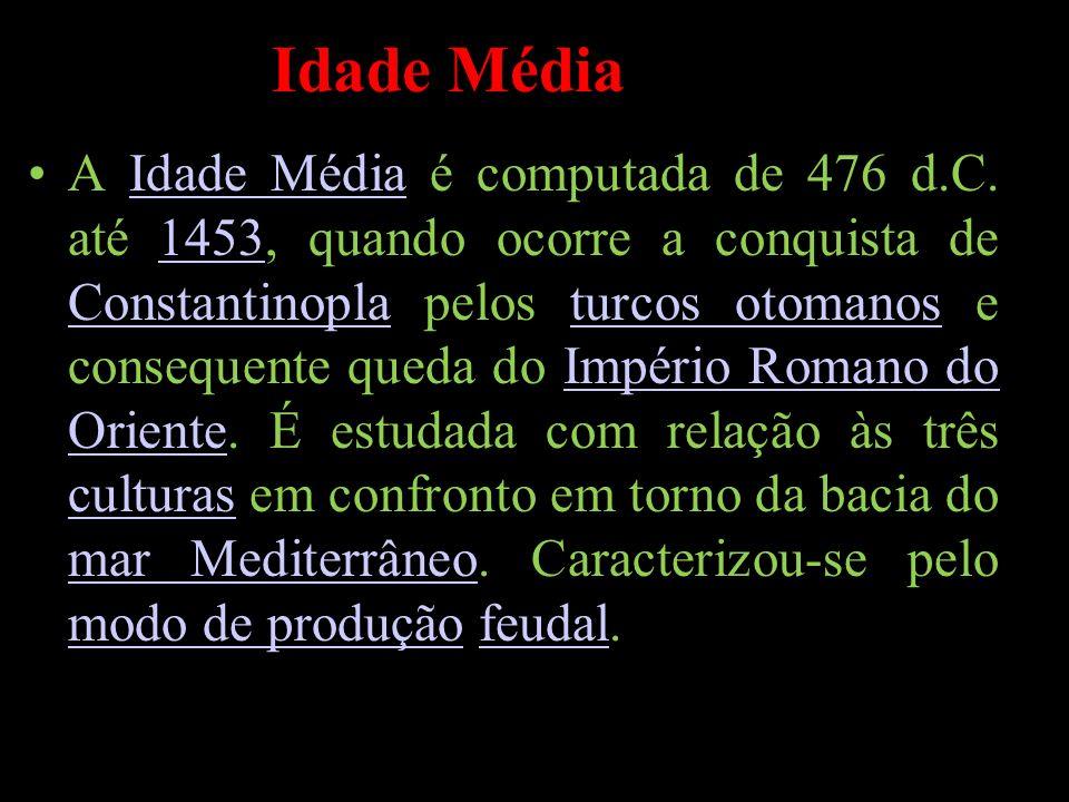 A Idade Média é computada de 476 d.C.