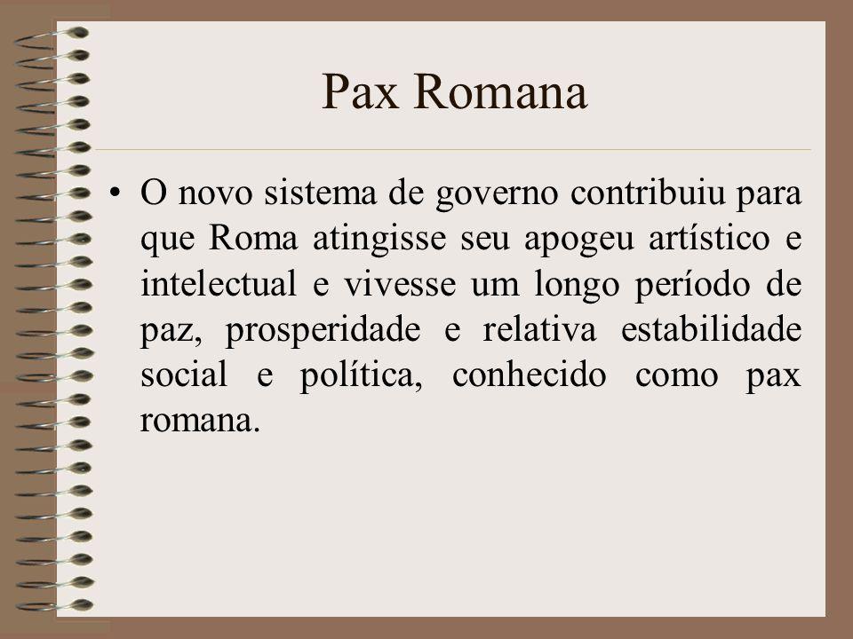 Pax Romana O novo sistema de governo contribuiu para que Roma atingisse seu apogeu artístico e intelectual e vivesse um longo período de paz, prosperi