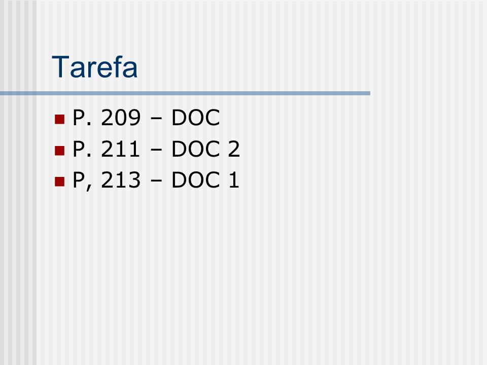 Tarefa P. 209 – DOC P. 211 – DOC 2 P, 213 – DOC 1