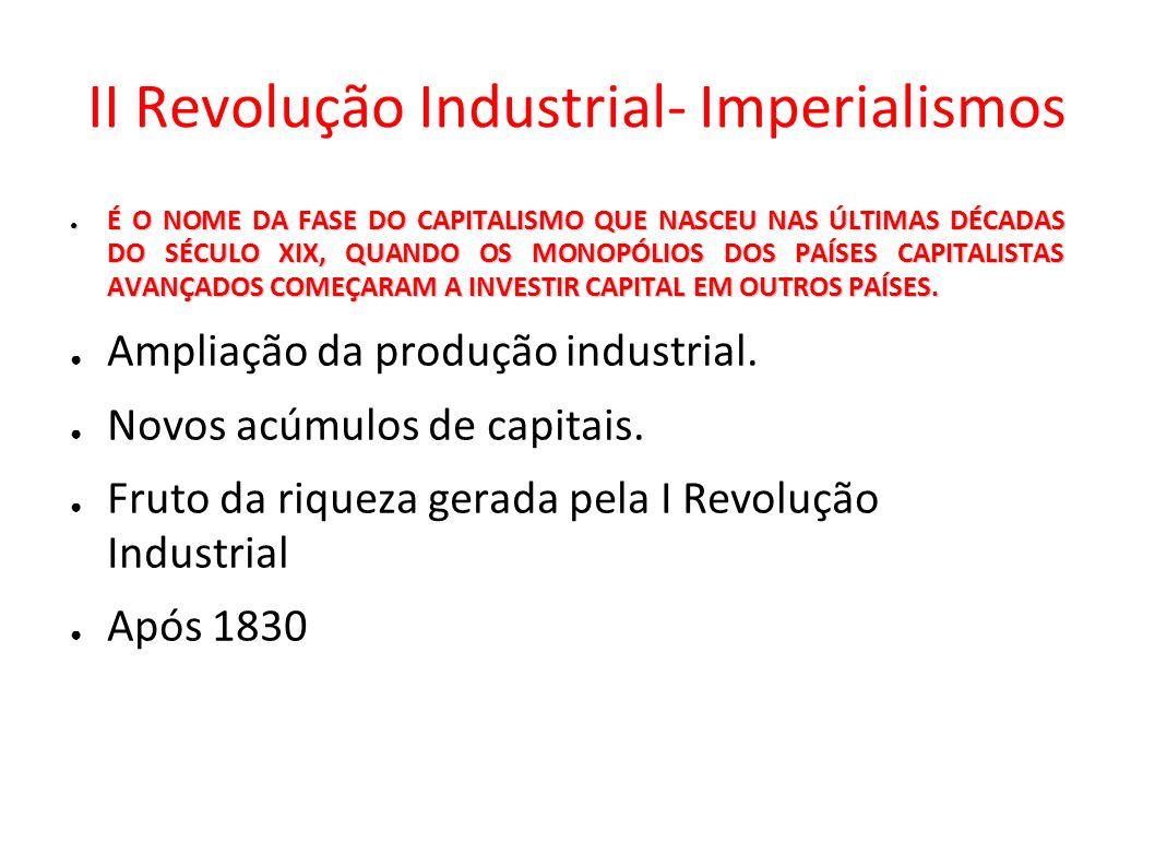Características e consequências da II Rev.Industrial Desenvolvimento de novas tecnologias.