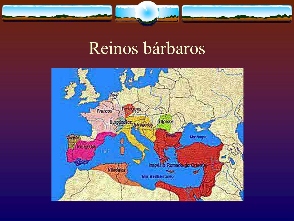 Bárbaros Povos de tradição guerreira.O chefe guerreiro tornou-se rei.