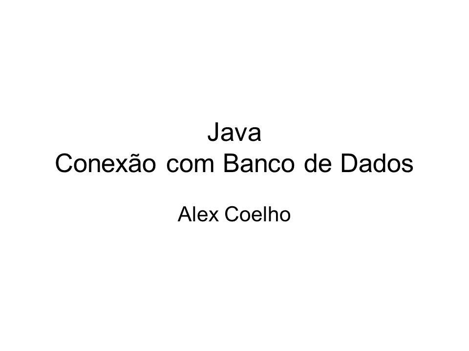 Java Conexão com Banco de Dados Alex Coelho