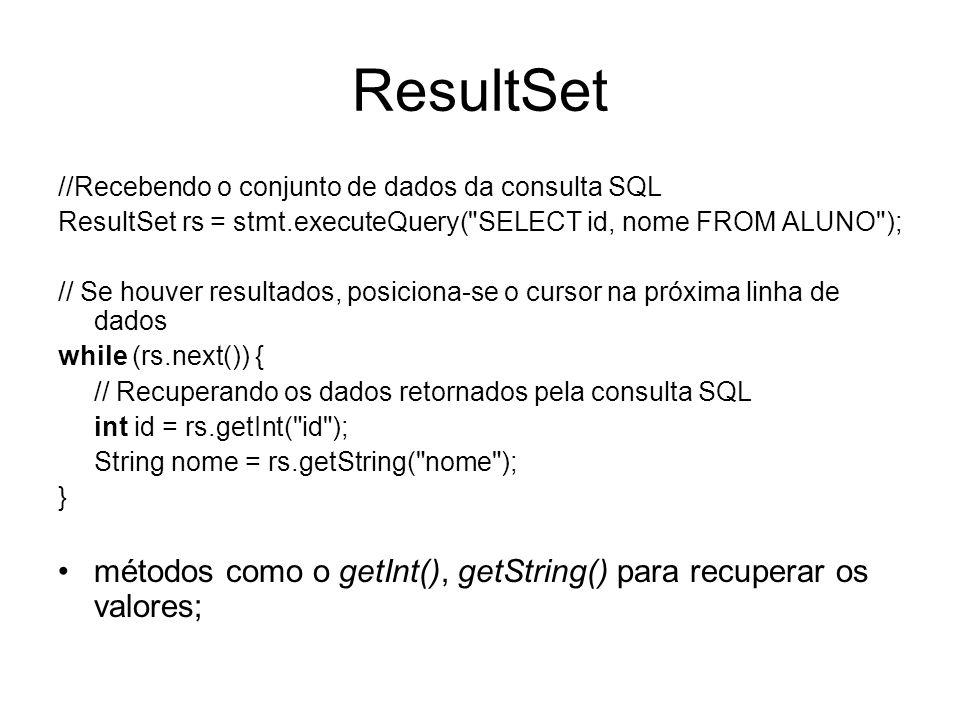ResultSet //Recebendo o conjunto de dados da consulta SQL ResultSet rs = stmt.executeQuery(