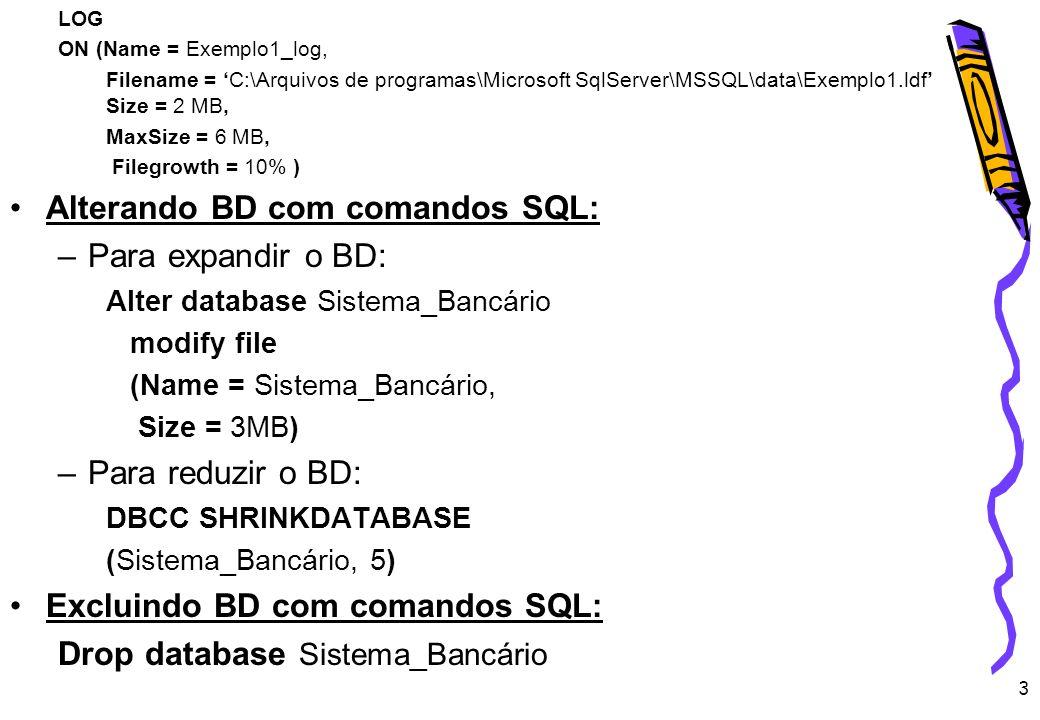 4 Criando Tabelas com comandos SQL: Create Table nomeTabela ( Atributo1 Tipo_de_Dados [opções],...