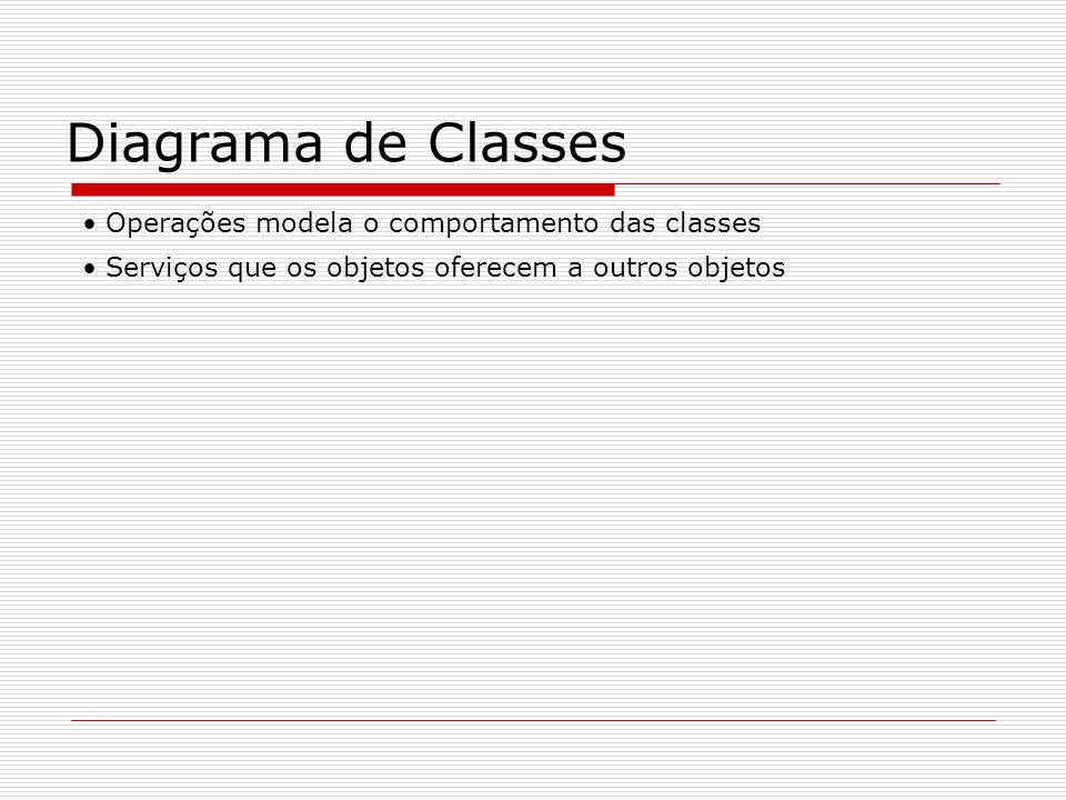 Diagrama de Classes Exemplo 2 de Levantamento das Classes Será considerado o sistema de controle acadêmico.