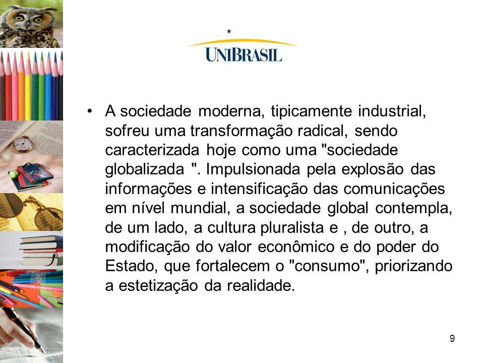 9 A sociedade moderna, tipicamente industrial, sofreu uma transformação radical, sendo caracterizada hoje como uma
