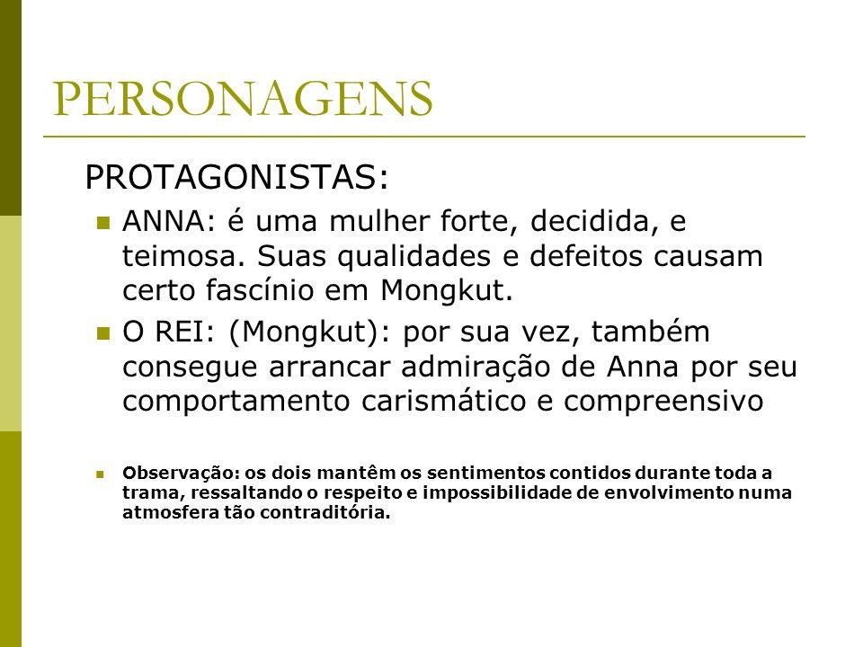 PERSONAGENS PROTAGONISTAS: ANNA: é uma mulher forte, decidida, e teimosa.