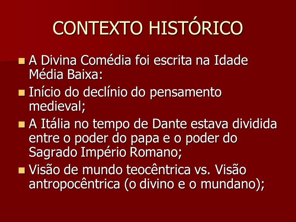 CONTEXTO HISTÓRICO A Divina Comédia foi escrita na Idade Média Baixa: A Divina Comédia foi escrita na Idade Média Baixa: Início do declínio do pensame