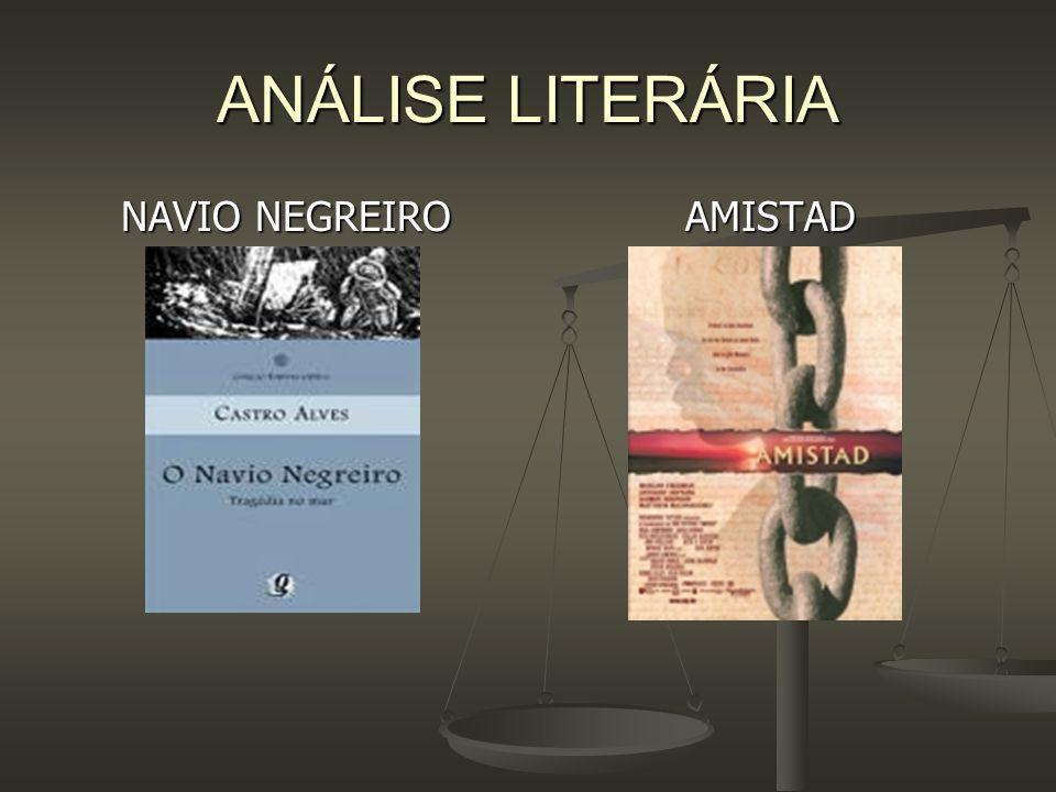 ANÁLISE LITERÁRIA NAVIO NEGREIRO AMISTAD