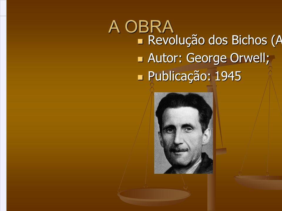 O AUTOR Eric Arthur Blair (1903/1950): - Nasceu na Índia, mas viveu maior parte de sua vida na Inglaterra; - Foi um jornalista, ensaísta e romancista britânico, que escreveu sob o pseudônimo George Orwell.