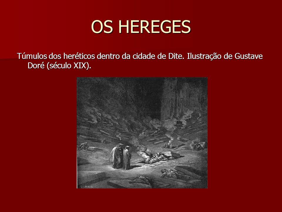 OS HEREGES Túmulos dos heréticos dentro da cidade de Dite. Ilustração de Gustave Doré (século XIX).