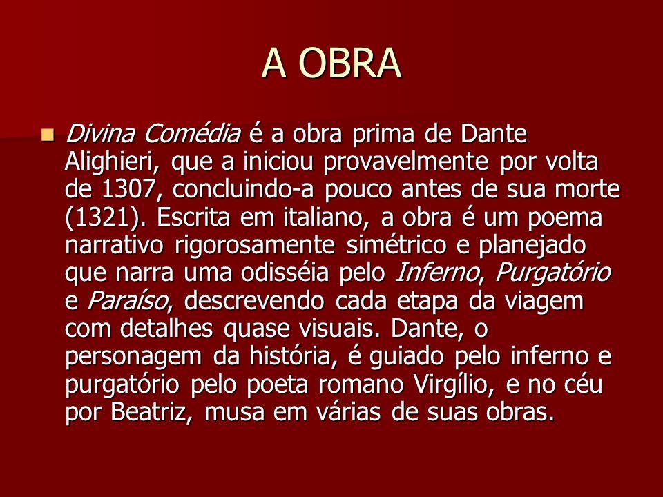 A OBRA Divina Comédia é a obra prima de Dante Alighieri, que a iniciou provavelmente por volta de 1307, concluindo-a pouco antes de sua morte (1321).
