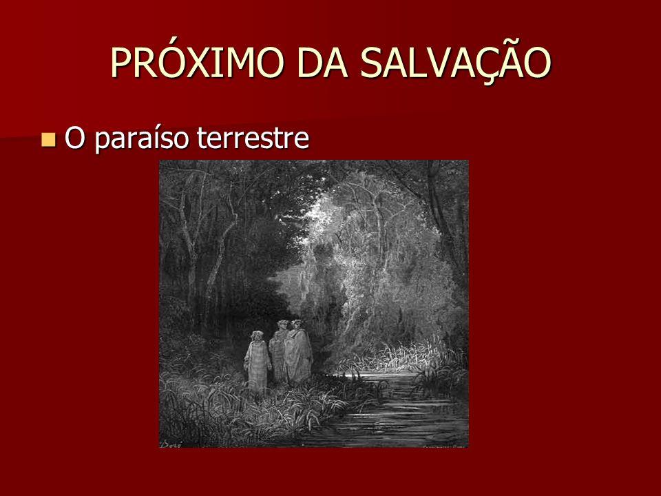 PRÓXIMO DA SALVAÇÃO O paraíso terrestre O paraíso terrestre