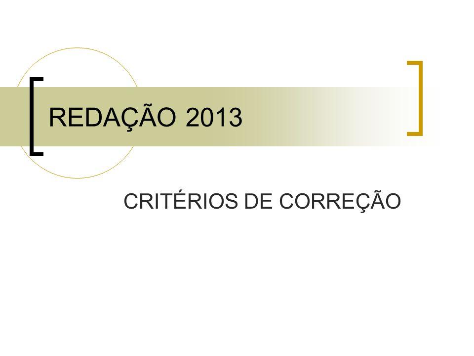 REDAÇÃO 2013 CRITÉRIOS DE CORREÇÃO