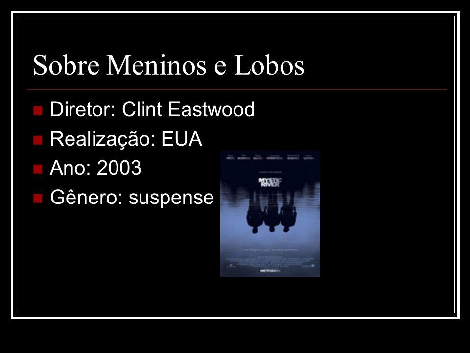 Diretor: Clint Eastwood Realização: EUA Ano: 2003 Gênero: suspense