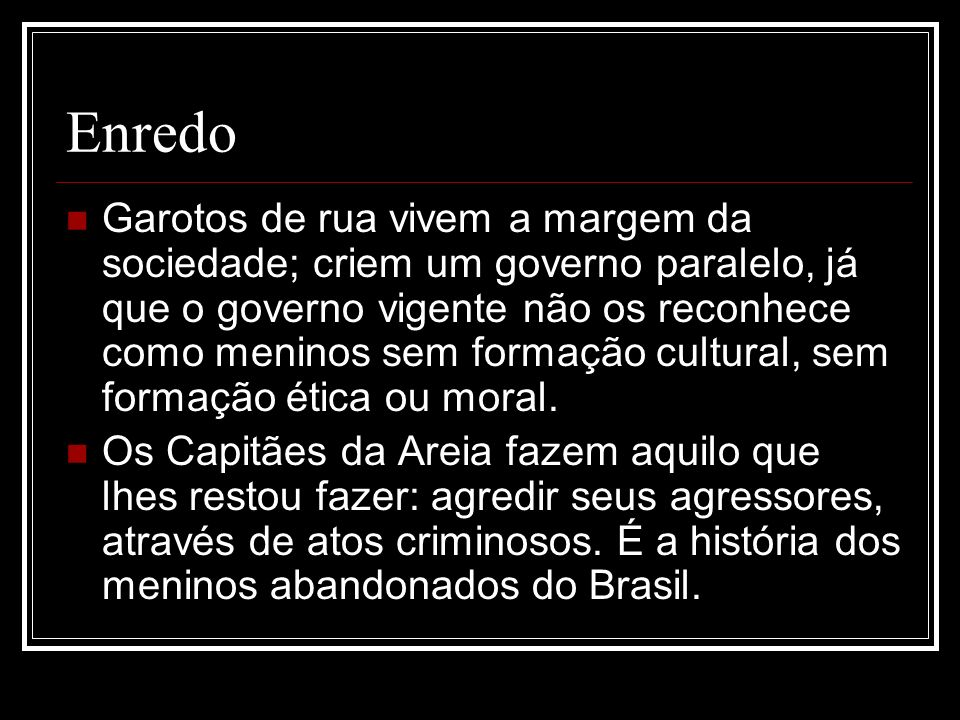 Personagens Pedro-Bala; Sem Pernas; Padre José Pedro; Gato; O Professor; João Grande; Volta-Seca; Pirulito; Dora.