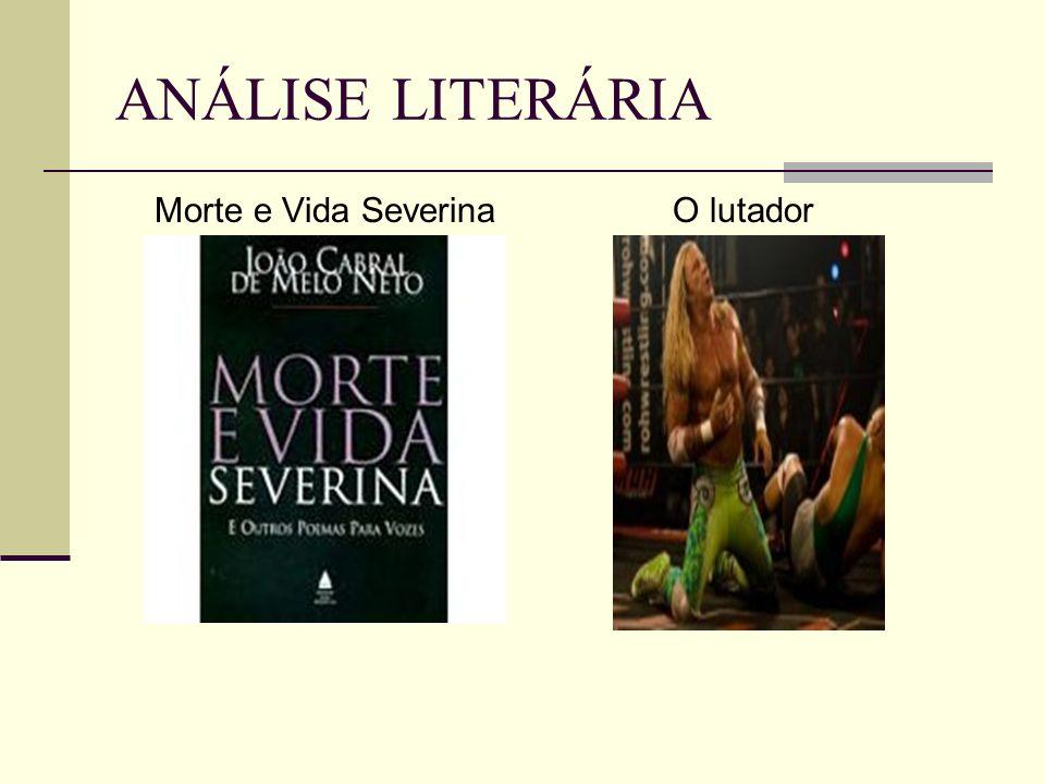 ANÁLISE LITERÁRIA Morte e Vida SeverinaO lutador