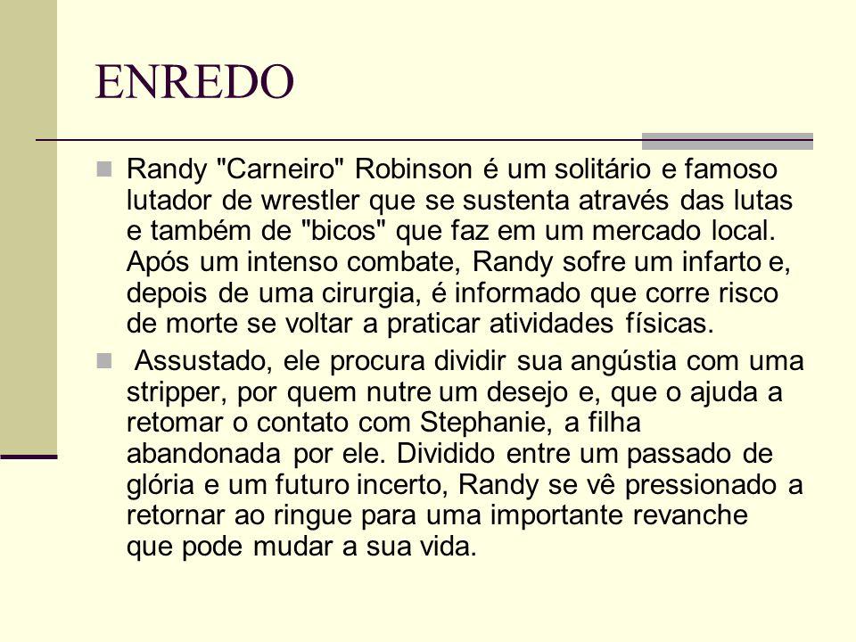 ENREDO Randy Carneiro Robinson é um solitário e famoso lutador de wrestler que se sustenta através das lutas e também de bicos que faz em um mercado local.