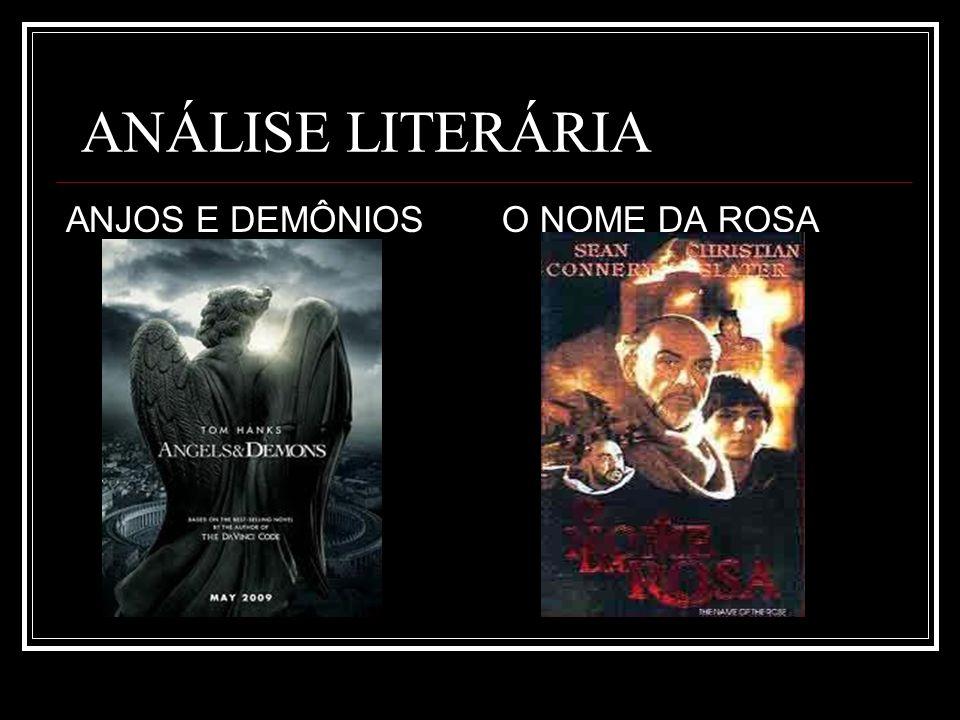ANÁLISE LITERÁRIA ANJOS E DEMÔNIOSO NOME DA ROSA
