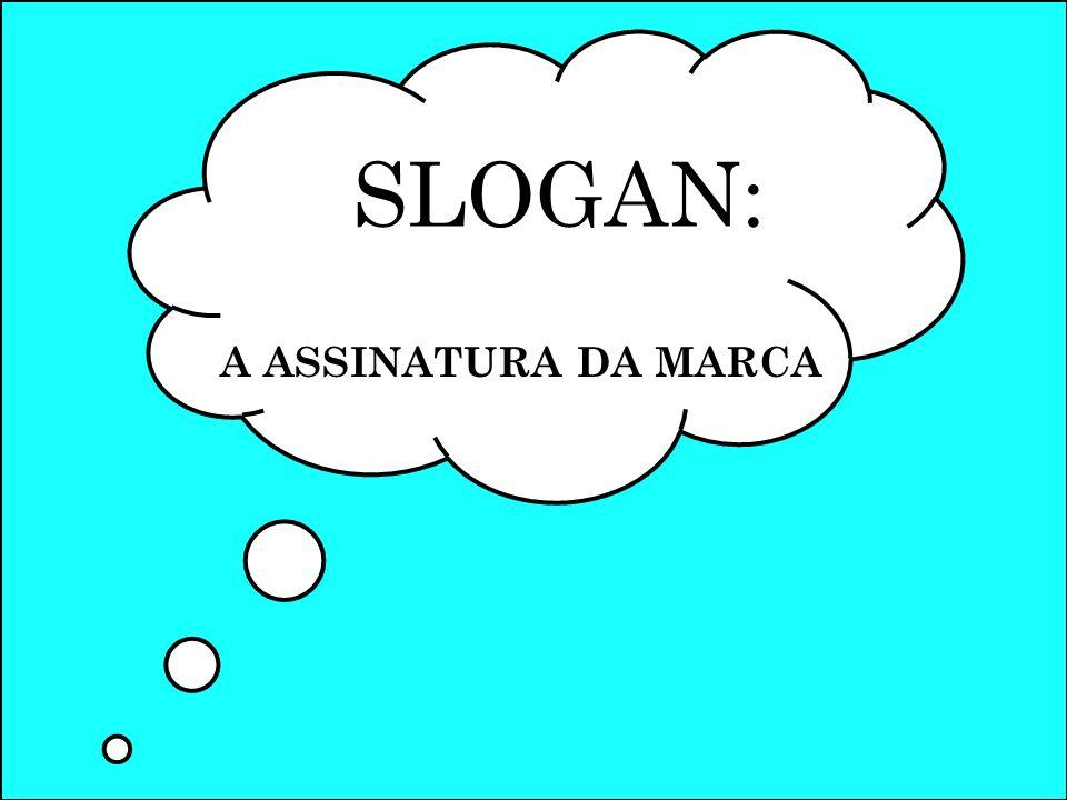 SLOGAN: A ASSINATURA DA MARCA