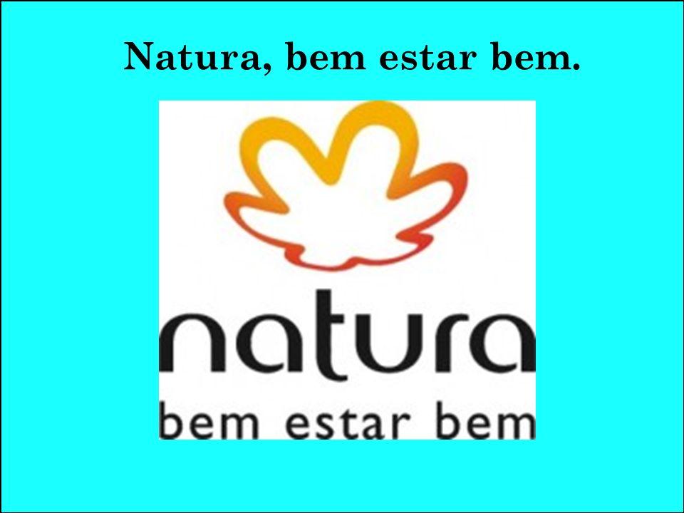 Natura, bem estar bem.
