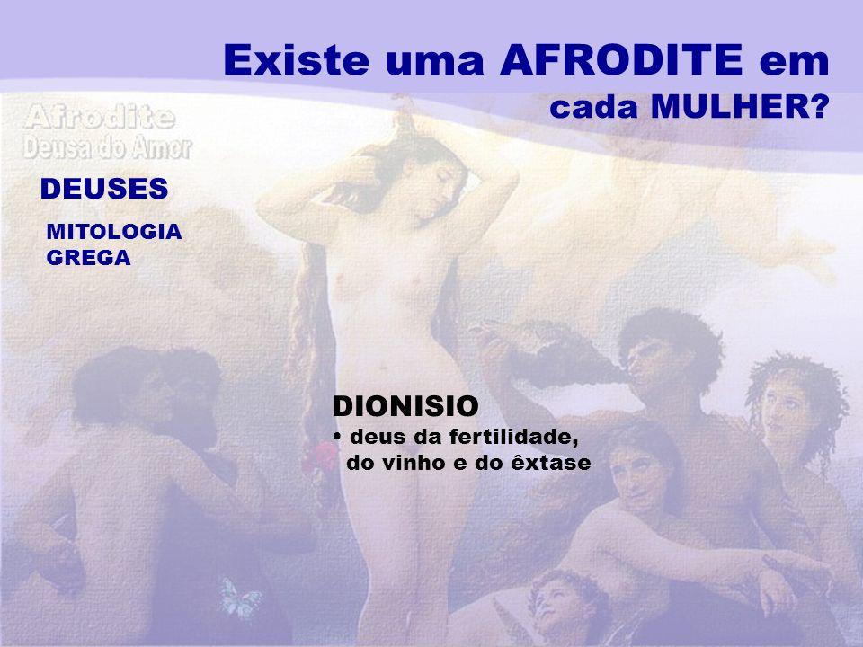 Existe uma AFRODITE em cada MULHER? DEUSES MITOLOGIA GREGA DIONISIO deus da fertilidade, do vinho e do êxtase
