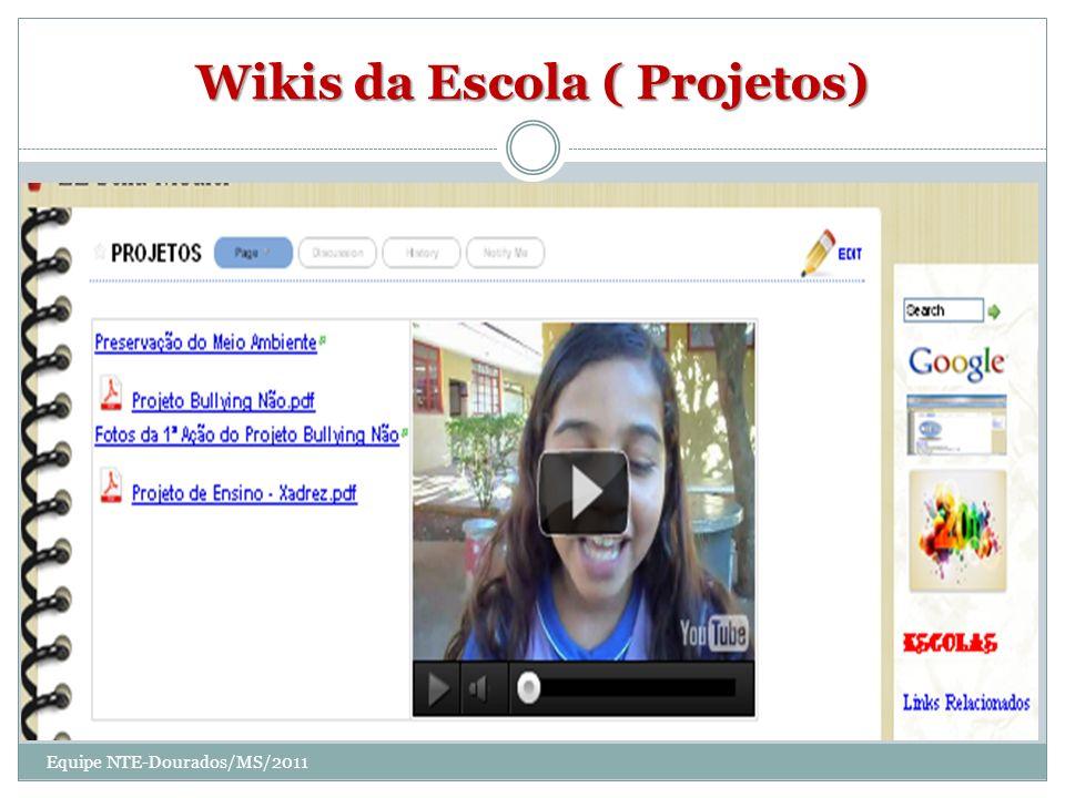 Wikis da Escola ( Projetos) Equipe NTE-Dourados/MS/2011