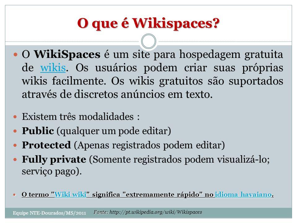 O que é Wikispaces? O WikiSpaces é um site para hospedagem gratuita de wikis. Os usuários podem criar suas próprias wikis facilmente. Os wikis gratuit