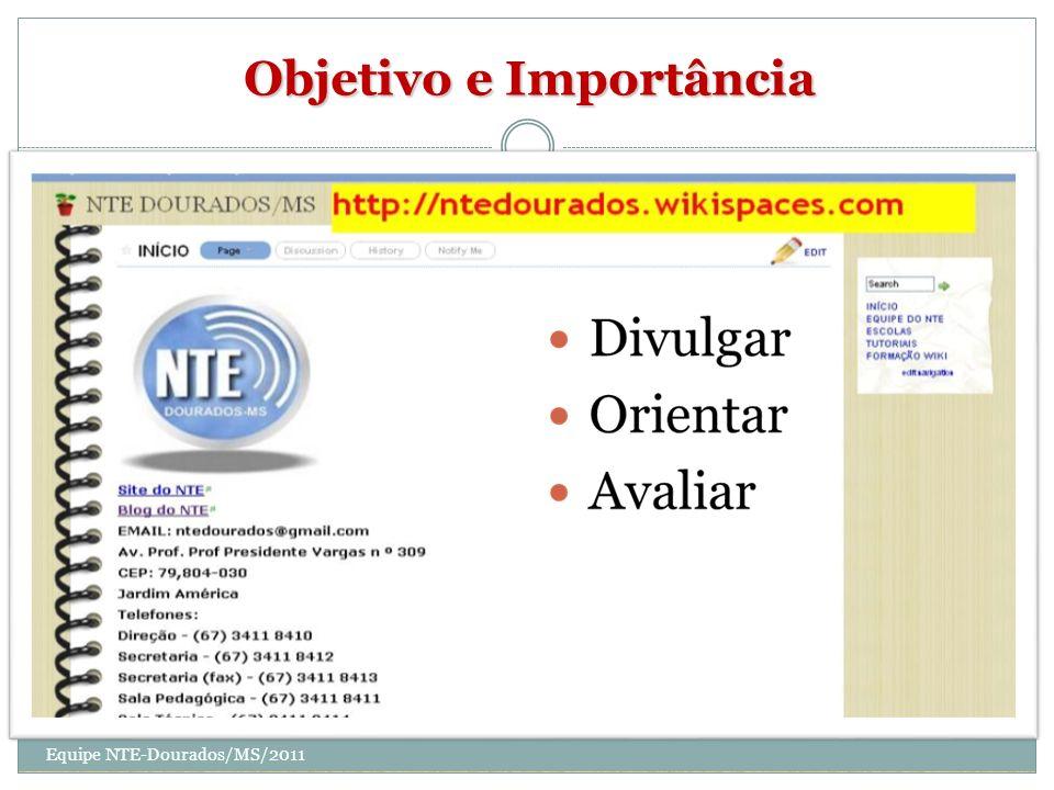 Objetivo e Importância Equipe NTE-Dourados/MS/2011