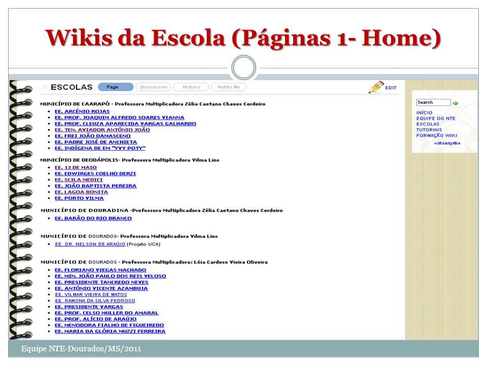 Wikis da Escola (Páginas 1- Home) Equipe NTE-Dourados/MS/2011