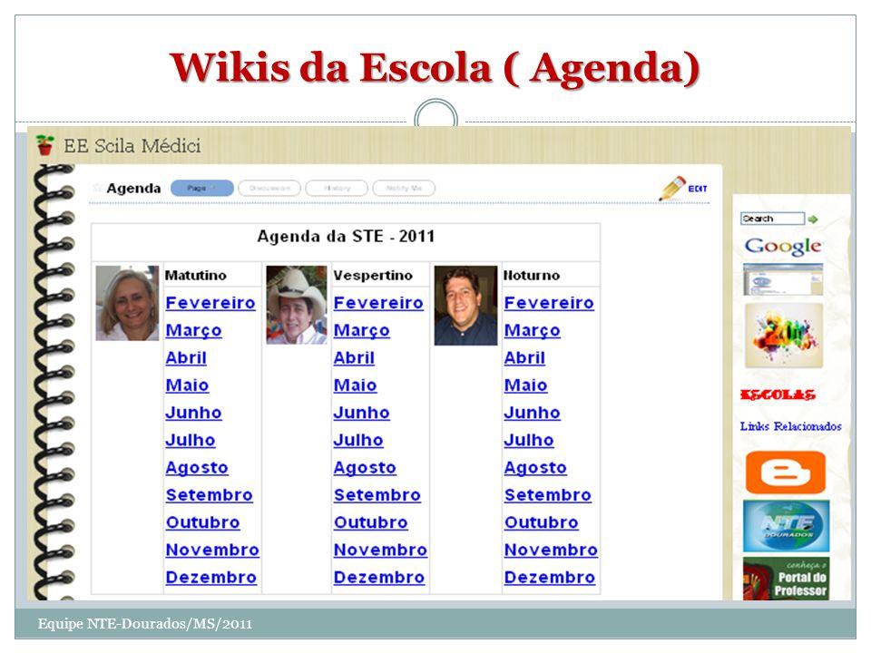 Wikis da Escola ( Agenda) Equipe NTE-Dourados/MS/2011