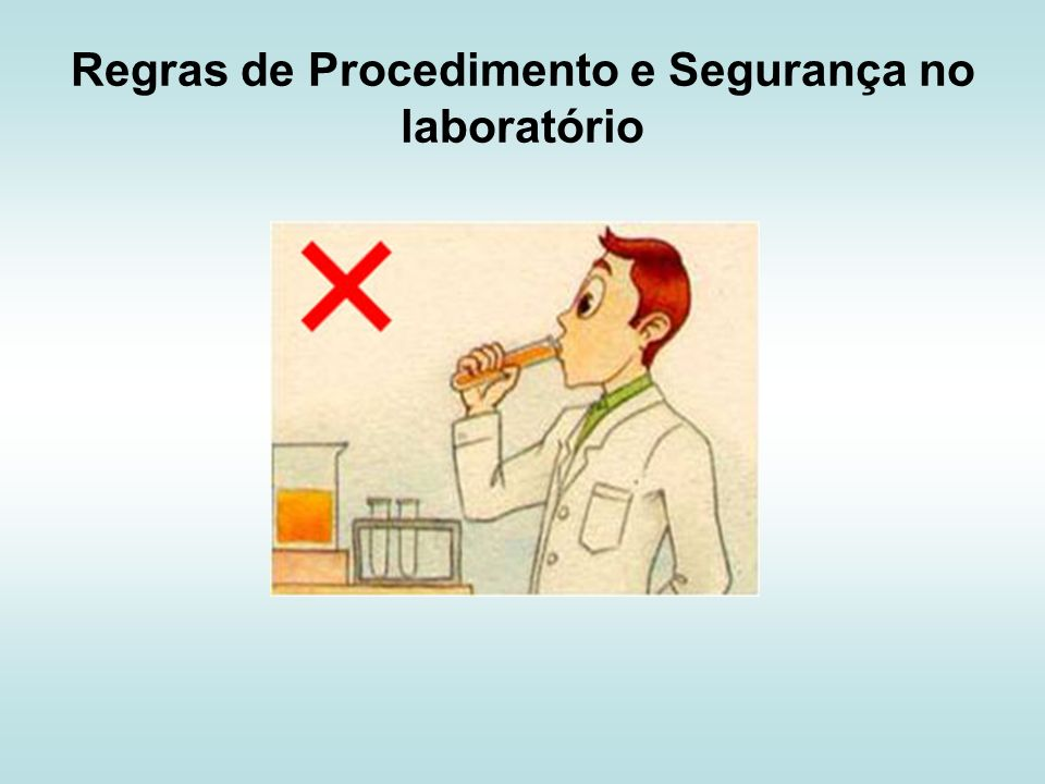 Regras de segurança no laboratório O laboratório é um lugar de trabalho e de investigação onde se pode praticar o que se aprende nas aulas teóricas ou se investigar para construir novos conhecimentos.