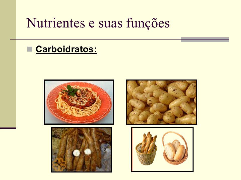 Nutrientes e suas funções Carboidratos: