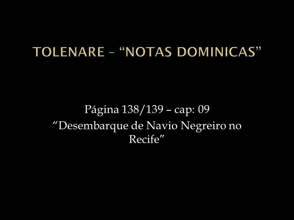 Página 138/139 – cap: 09 Desembarque de Navio Negreiro no Recife
