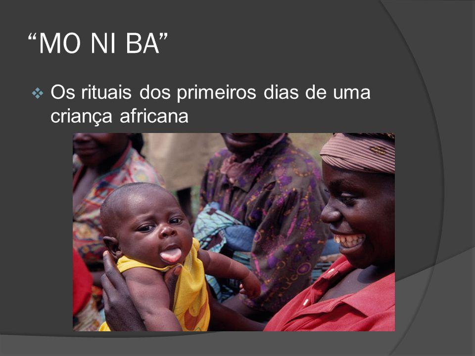 MO NI BA Os rituais dos primeiros dias de uma criança africana