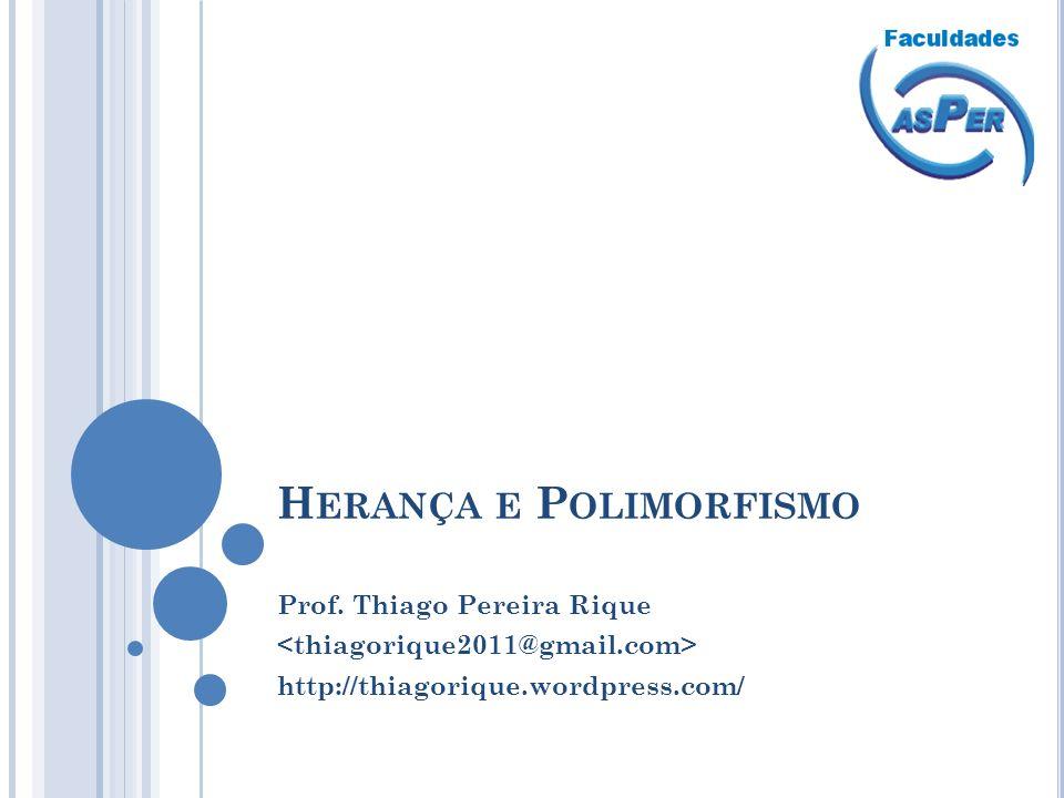 A GENDA Herança Reescrita de método (overriding) Invocando o método reescrito Polimorfismo