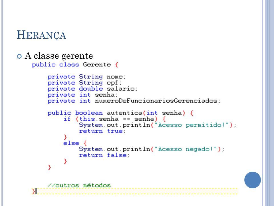 R EESCRITA DE MÉTODO (O VERRIDING ) Em Java, podemos alterar o comportamento de um método herdado.