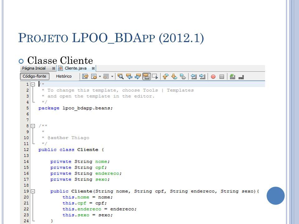 P ROJETO LPOO_BDA PP (2012.1) Classe Cliente