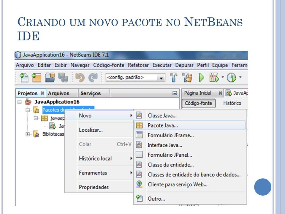 C RIANDO UM NOVO PACOTE NO N ET B EANS IDE