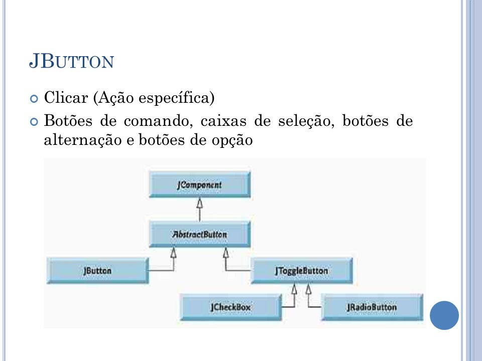 JB UTTON Clicar (Ação específica) Botões de comando, caixas de seleção, botões de alternação e botões de opção